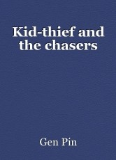Kid-thief and the chasers