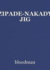 ZIPADE-NAKADY JIG