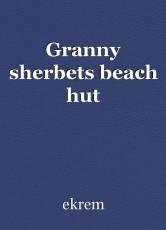 Granny sherbets beach hut