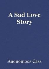 A Sad Love Story