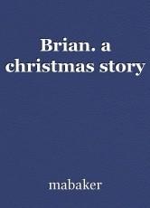 Brian. a christmas story