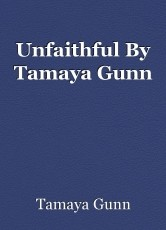 Unfaithful By Tamaya Gunn