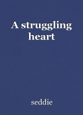 A struggling heart