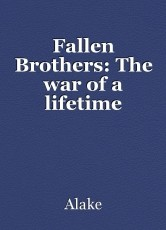 Fallen Brothers: The war of a lifetime