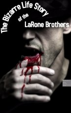 The bizarre life stories of the LaRone brothers