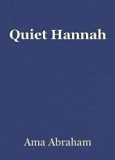 Quiet Hannah
