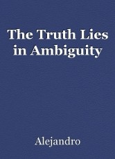 The Truth Lies in Ambiguity