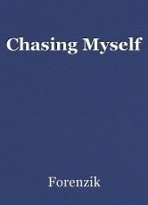 Chasing Myself
