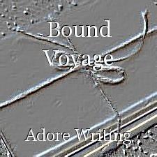 Bound Voyage