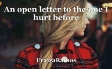 An open letter to the one I hurt before