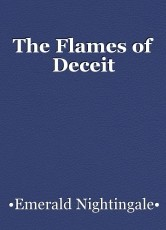 The Flames of Deceit