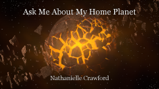 Ask Me About My Home Planet