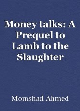 Money talks: A Prequel to Lamb to the Slaughter