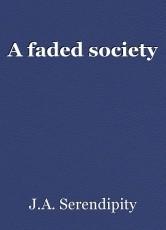 A faded society