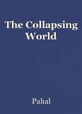 The Collapsing World