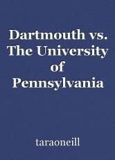 Dartmouth vs. The University of Pennsylvania