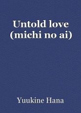 Untold love (michi no ai)