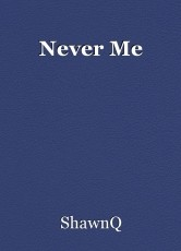 Never Me