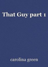That Guy part 1