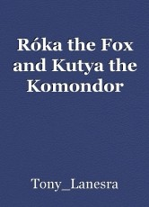 Róka the Fox and Kutya the Komondor