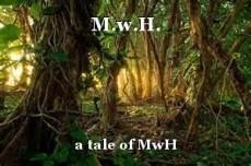 M.w.H.