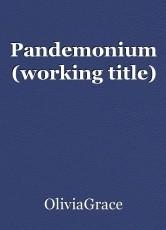 Pandemonium (working title)