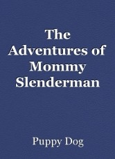 The Adventures of Mommy Slenderman and Daddy Herobrine