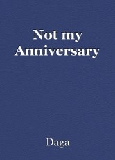 Not my Anniversary