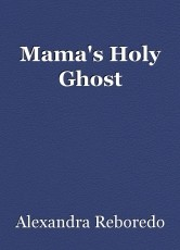 Mama's Holy Ghost