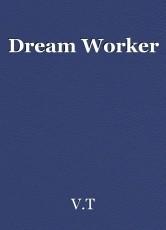 Dream Worker