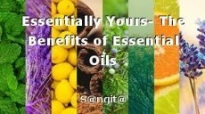 Essentially Yours- The Benefits of Essential Oils