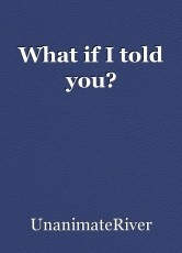 What if I told you?