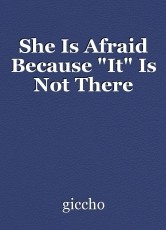 She Is Afraid Because
