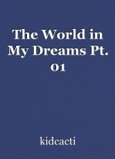 The World in My Dreams Pt. 01