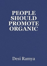 PEOPLE SHOULD PROMOTE ORGANIC FOOD OR NOT