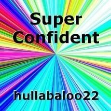 Super Confident