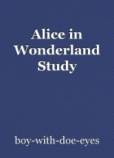 Alice in Wonderland Study
