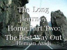 The  Long Journey Home,Part Two: The Best Way Out