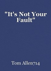 """It's Not Your Fault"""