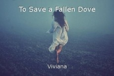 To Save a Fallen Dove