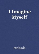 I Imagine Myself