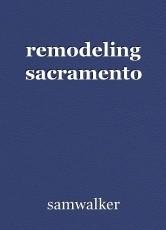remodeling sacramento