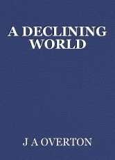 A DECLINING WORLD