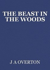 THE BEAST IN THE WOODS