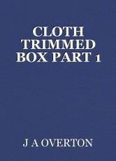CLOTH TRIMMED BOX PART 1