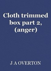Cloth trimmed box part 2, (anger)