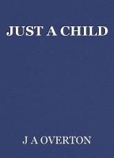 JUST A CHILD