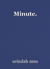 Minute.