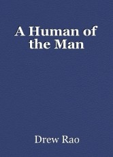 A Human of the Man