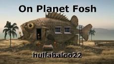 On Planet Fosh